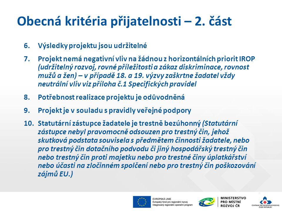 6.Výsledky projektu jsou udržitelné 7.Projekt nemá negativní vliv na žádnou z horizontálních priorit IROP (udržitelný rozvoj, rovné příležitosti a zákaz diskriminace, rovnost mužů a žen) – v případě 18.