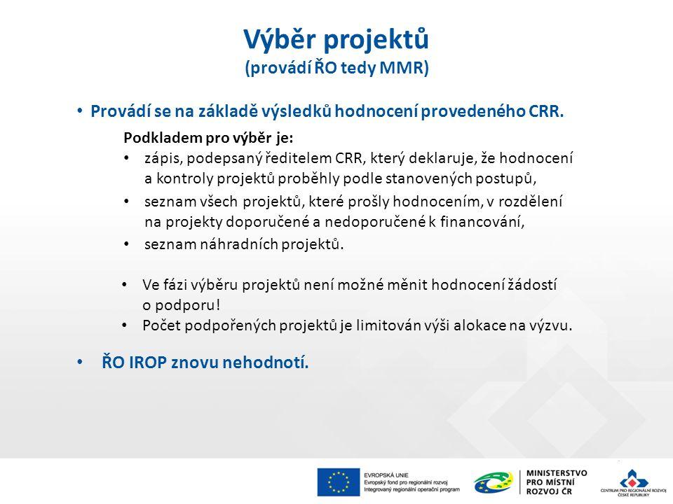 Provádí se na základě výsledků hodnocení provedeného CRR. Podkladem pro výběr je: zápis, podepsaný ředitelem CRR, který deklaruje, že hodnocení a kont