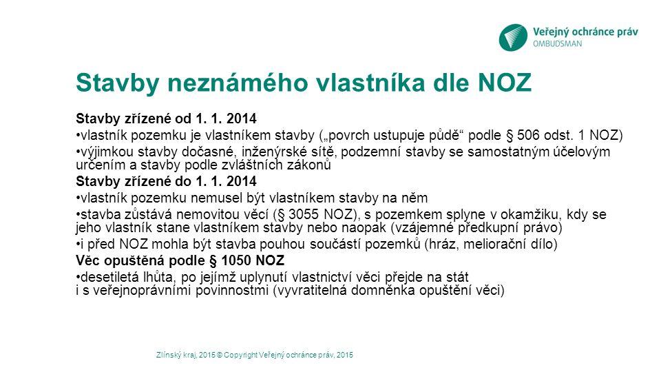 Stavby neznámého vlastníka dle NOZ Stavby zřízené od 1.
