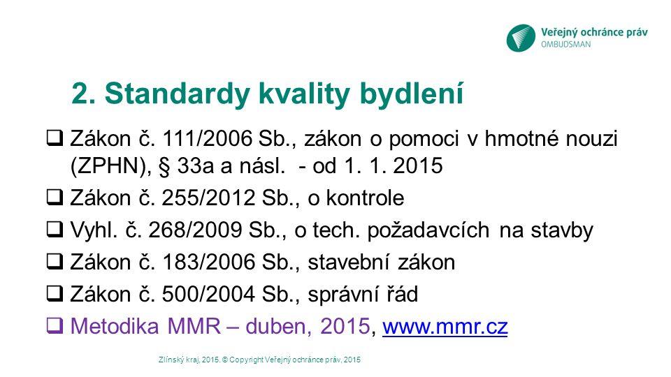 2.Standardy kvality bydlení  Zákon č.