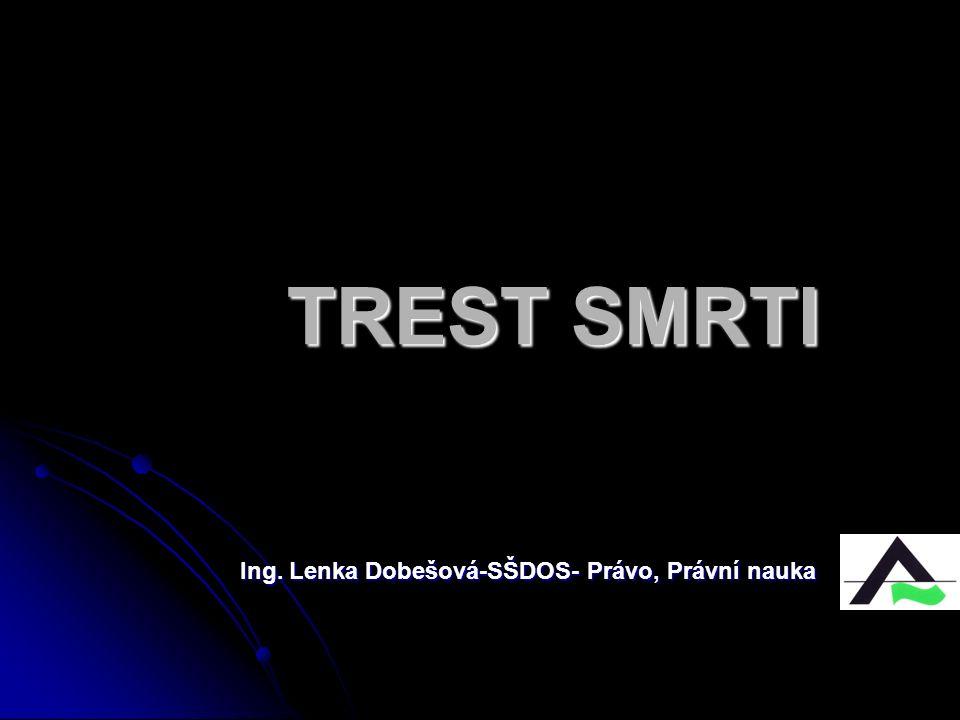 TREST SMRTI Ing. Lenka Dobešová-SŠDOS- Právo, Právní nauka