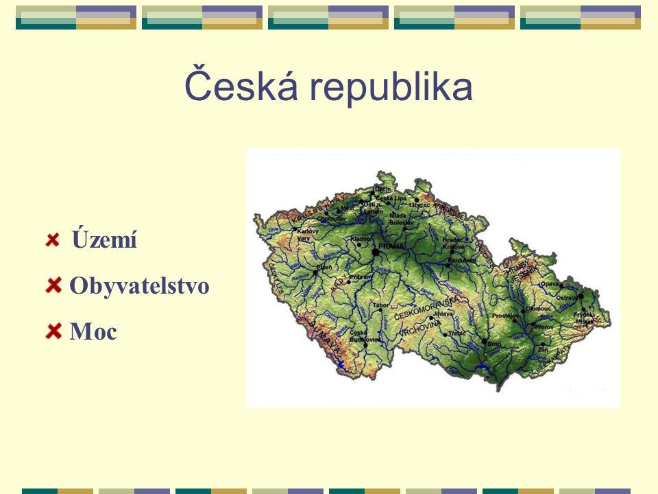 Česká republika Území Obyvatelstvo Moc