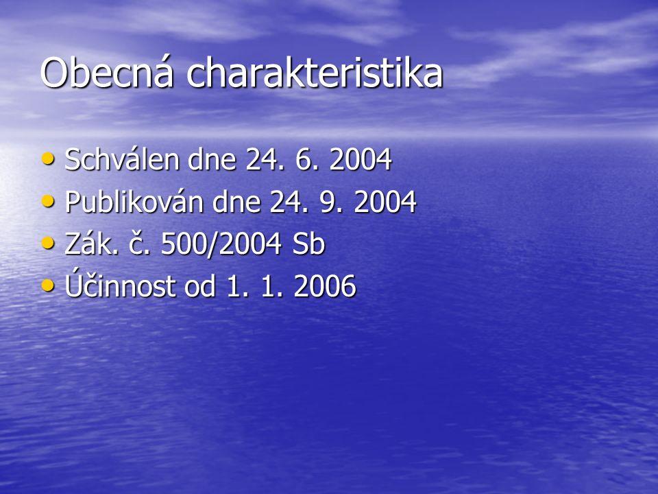 Obecná charakteristika Schválen dne 24. 6. 2004 Schválen dne 24.