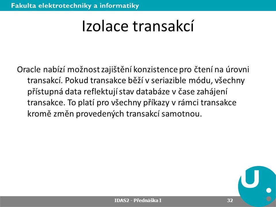 Izolace transakcí Oracle nabízí možnost zajištění konzistence pro čtení na úrovni transakcí.