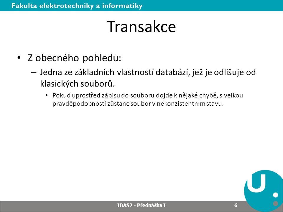 Transakce Z obecného pohledu: – Jedna ze základních vlastností databází, jež je odlišuje od klasických souborů.