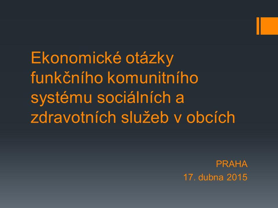 Ekonomické otázky funkčního komunitního systému sociálních a zdravotních služeb v obcích PRAHA 17.