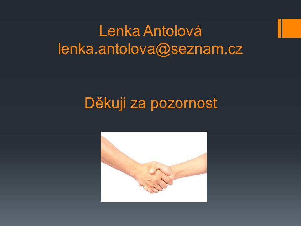 Lenka Antolová lenka.antolova@seznam.cz Děkuji za pozornost