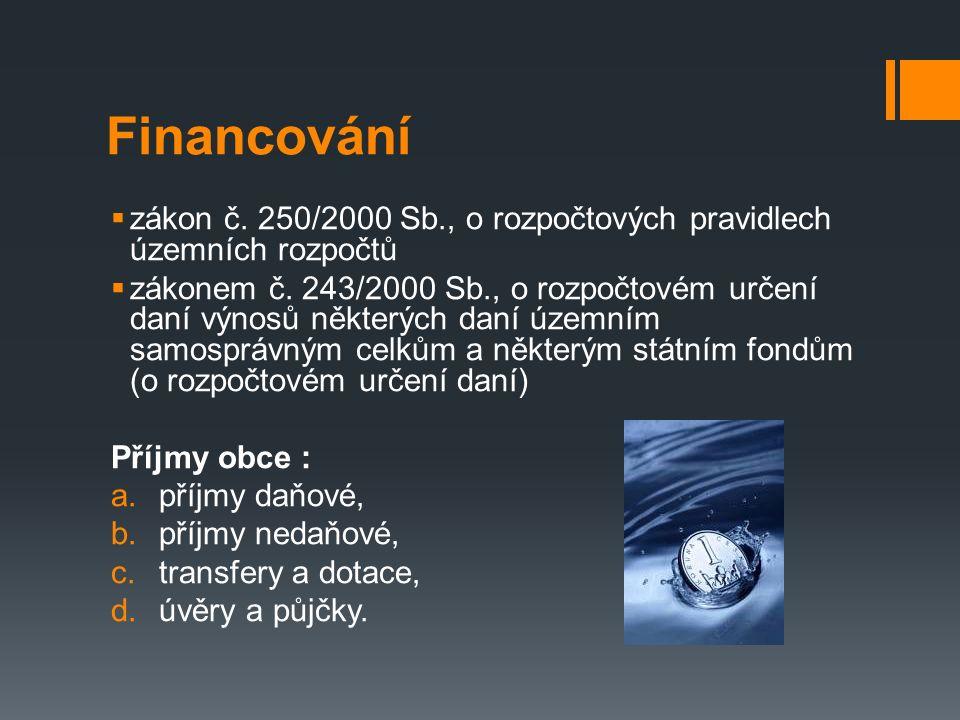 Financování  zákon č. 250/2000 Sb., o rozpočtových pravidlech územních rozpočtů  zákonem č.