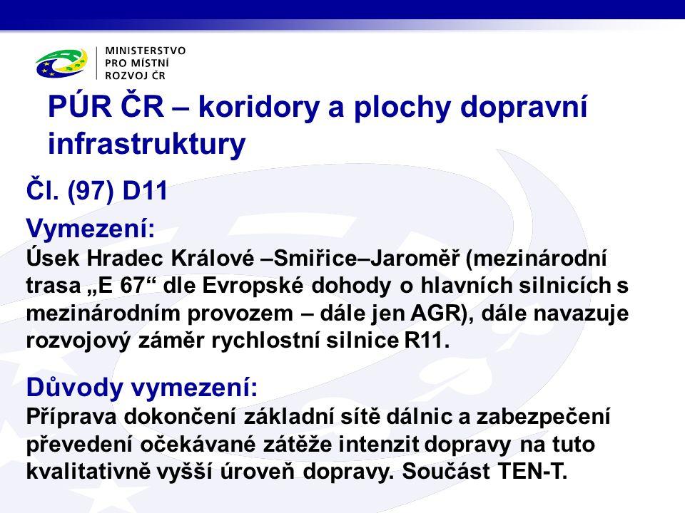 """Čl. (97) D11 Vymezení: Úsek Hradec Králové –Smiřice–Jaroměř (mezinárodní trasa """"E 67"""" dle Evropské dohody o hlavních silnicích s mezinárodním provozem"""