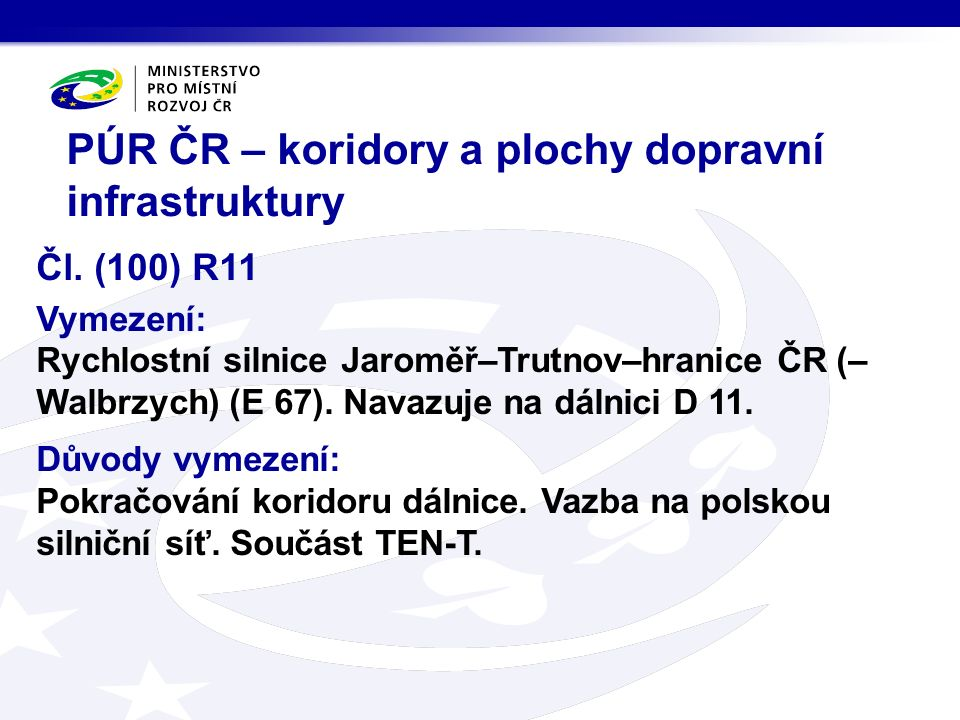 Čl. (100) R11 Vymezení: Rychlostní silnice Jaroměř–Trutnov–hranice ČR (– Walbrzych) (E 67).