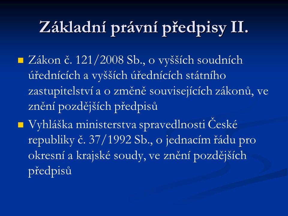 Základní právní předpisy II. Zákon č. 121/2008 Sb., o vyšších soudních úřednících a vyšších úřednících státního zastupitelství a o změně souvisejících