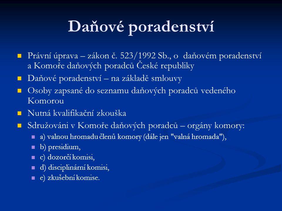 Právní úprava – zákon č. 523/1992 Sb., o daňovém poradenství a Komoře daňových poradců České republiky Daňové poradenství – na základě smlouvy Osoby z