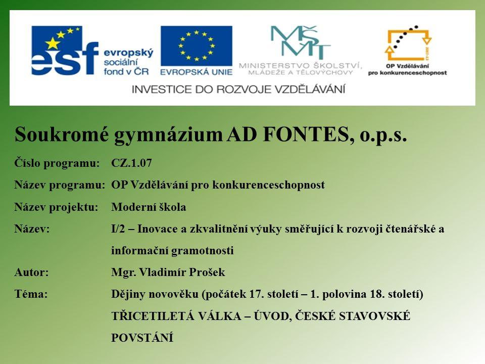 ANOTACE Tato prezentace (.pptx) je zaměřena na dějiny novověku, tématem je třicetiletá válka a české stavovské povstání.