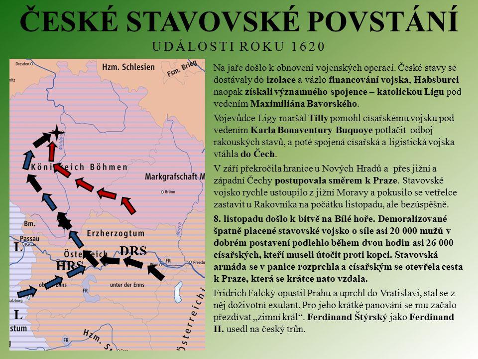 ČESKÉ STAVOVSKÉ POVSTÁNÍ UDÁLOSTI ROKU 1620 Na jaře došlo k obnovení vojenských operací.