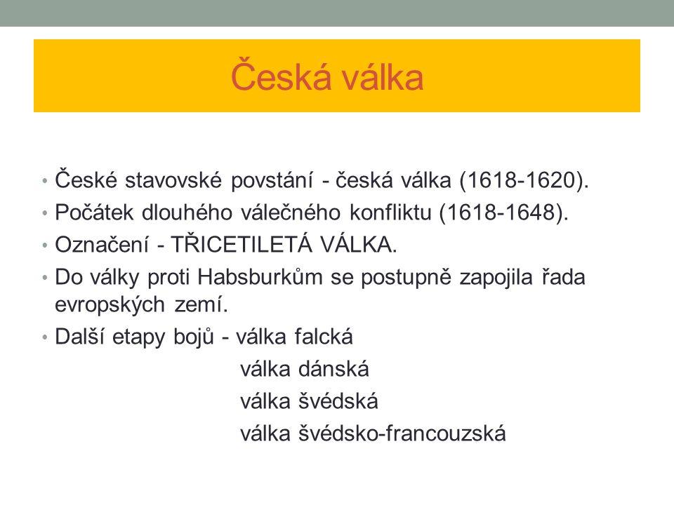Česká válka České stavovské povstání - česká válka (1618-1620).