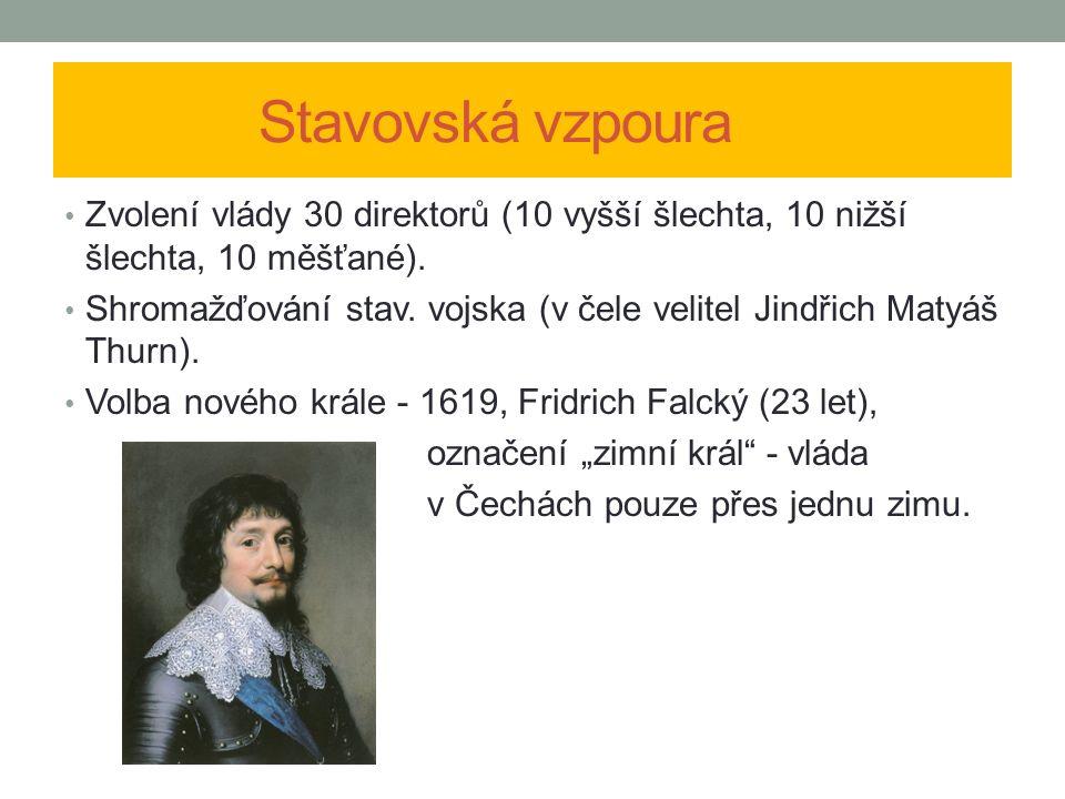 Stavovská vzpoura Zvolení vlády 30 direktorů (10 vyšší šlechta, 10 nižší šlechta, 10 měšťané).