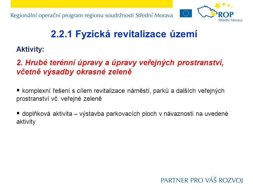 2.2.1 Fyzická revitalizace území Aktivity: 2.