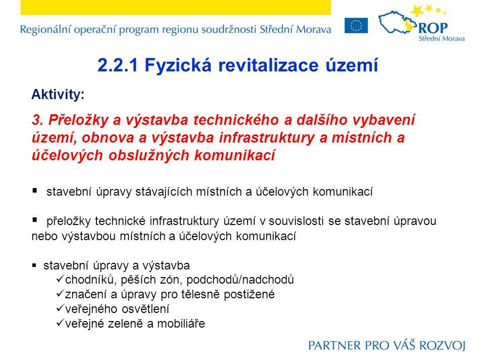 2.2.1 Fyzická revitalizace území Aktivity: 3. Přeložky a výstavba technického a dalšího vybavení území, obnova a výstavba infrastruktury a místních a