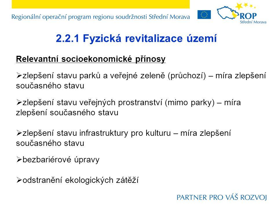 2.2.1 Fyzická revitalizace území Relevantní socioekonomické přínosy  zlepšení stavu parků a veřejné zeleně (průchozí) – míra zlepšení současného stav