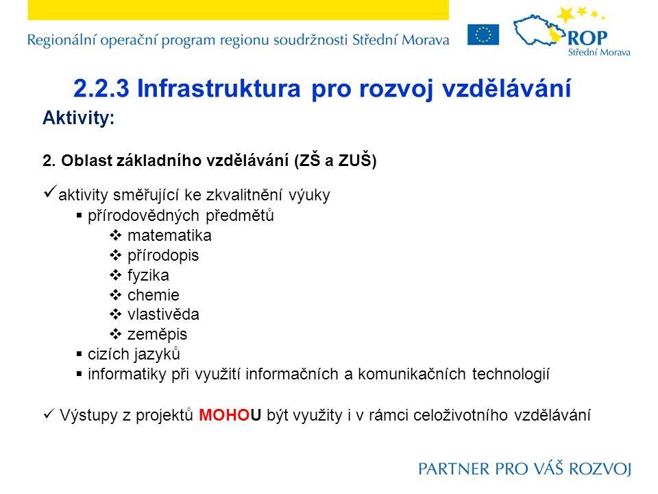 2.2.3 Infrastruktura pro rozvoj vzdělávání Aktivity: 2. Oblast základního vzdělávání (ZŠ a ZUŠ) aktivity směřující ke zkvalitnění výuky  přírodovědný