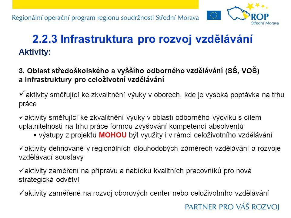 2.2.3 Infrastruktura pro rozvoj vzdělávání Aktivity: 3. Oblast středoškolského a vyššího odborného vzdělávání (SŠ, VOŠ) a infrastruktury pro celoživot