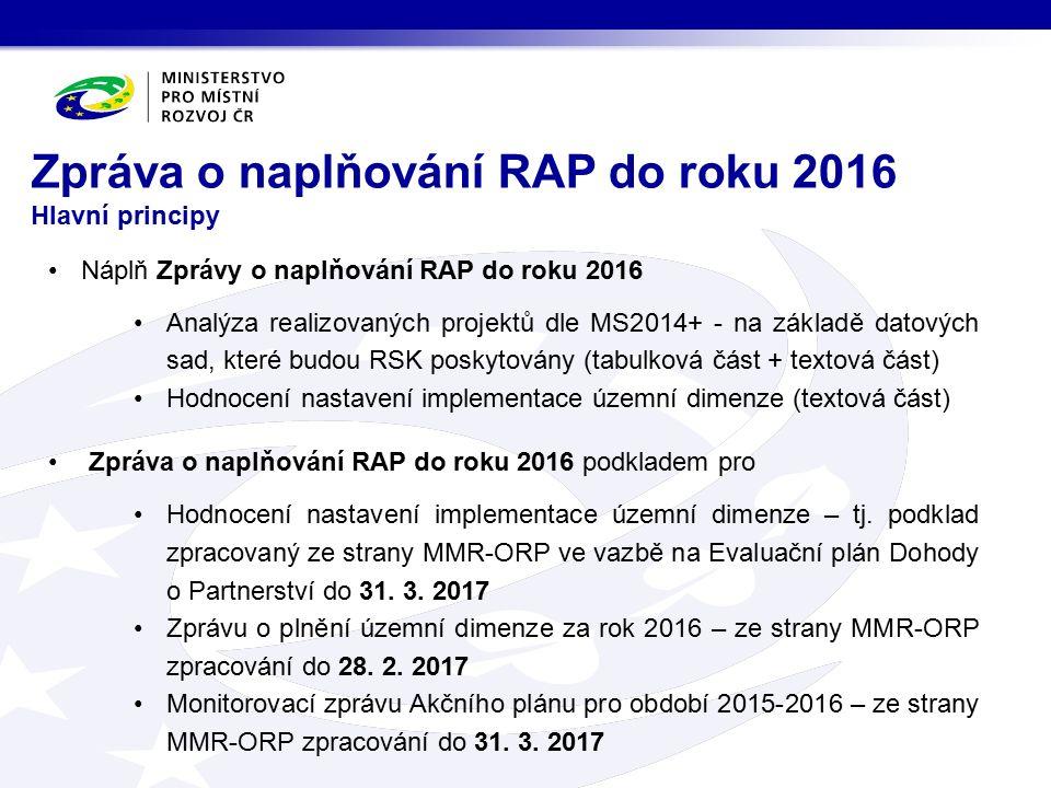 Náplň Zprávy o naplňování RAP do roku 2016 Analýza realizovaných projektů dle MS2014+ - na základě datových sad, které budou RSK poskytovány (tabulkov