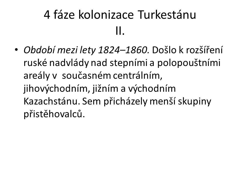 4 fáze kolonizace Turkestánu II. Období mezi lety 1824–1860.