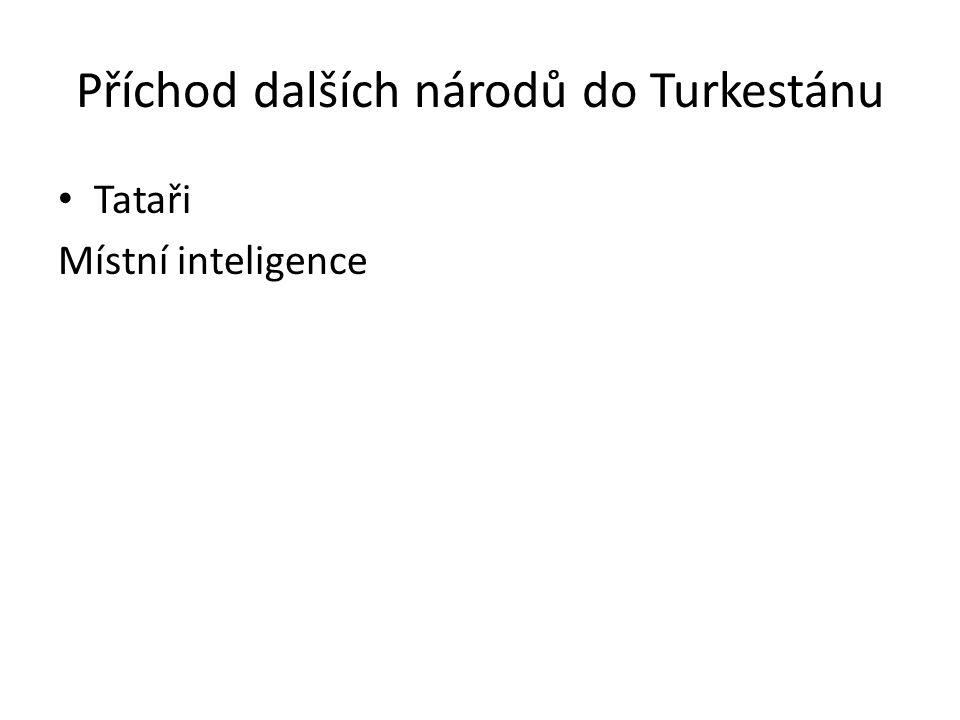 Příchod dalších národů do Turkestánu Tataři Místní inteligence
