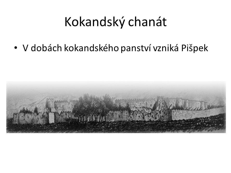 Kokandský chanát V dobách kokandského panství vzniká Pišpek
