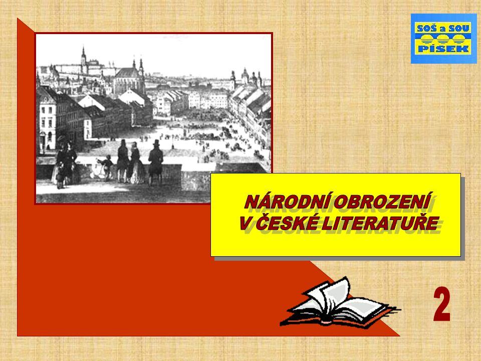 ČESKÉ NÁRODNÍ OBROZENÍ II.etapa - počátek 19. století - 20.
