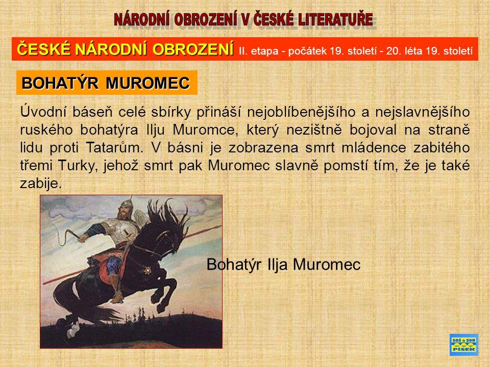 Úvodní báseň celé sbírky přináší nejoblíbenějšího a nejslavnějšího ruského bohatýra Ilju Muromce, který nezištně bojoval na straně lidu proti Tatarům.