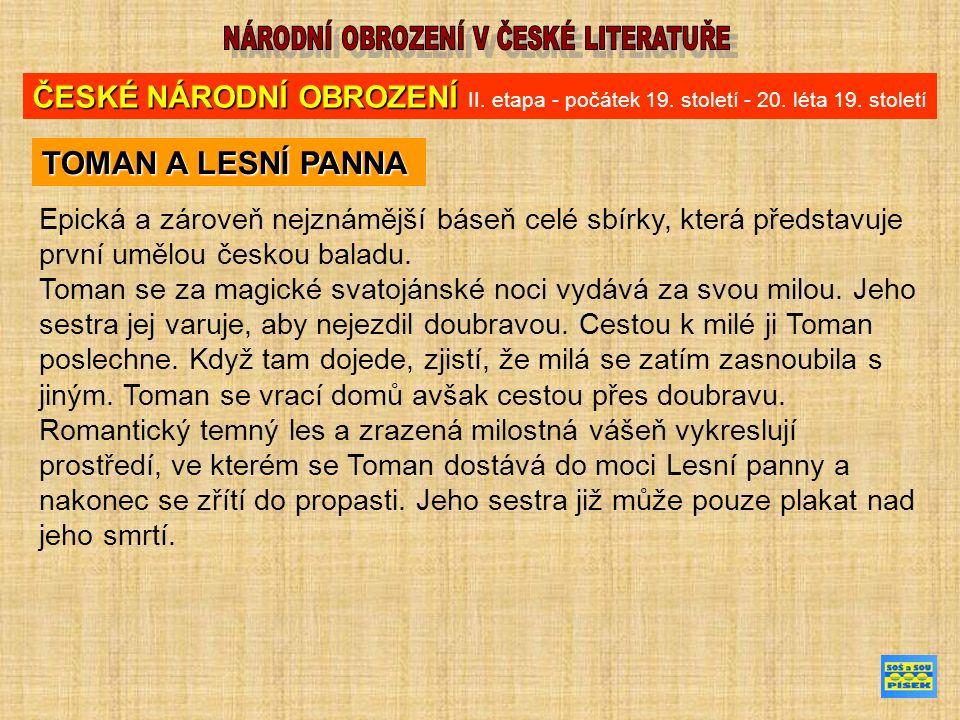 Epická a zároveň nejznámější báseň celé sbírky, která představuje první umělou českou baladu.