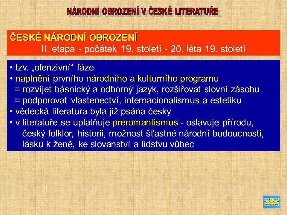 ČESKÉ NÁRODNÍ OBROZENÍ II. etapa - počátek 19. století - 20.