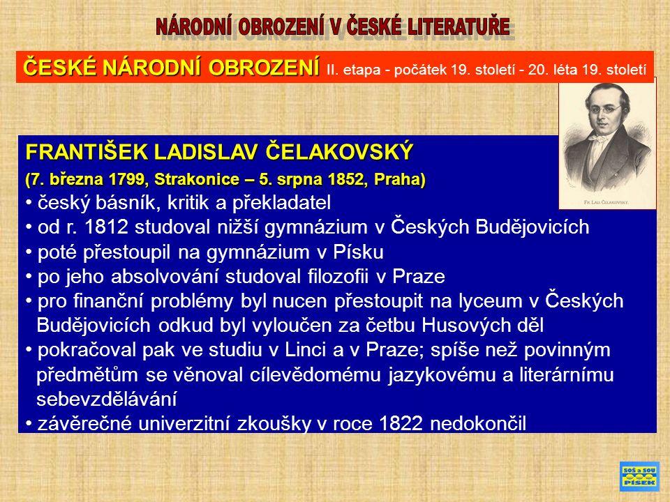 FRANTIŠEK LADISLAV ČELAKOVSKÝ (7. března 1799, Strakonice – 5.