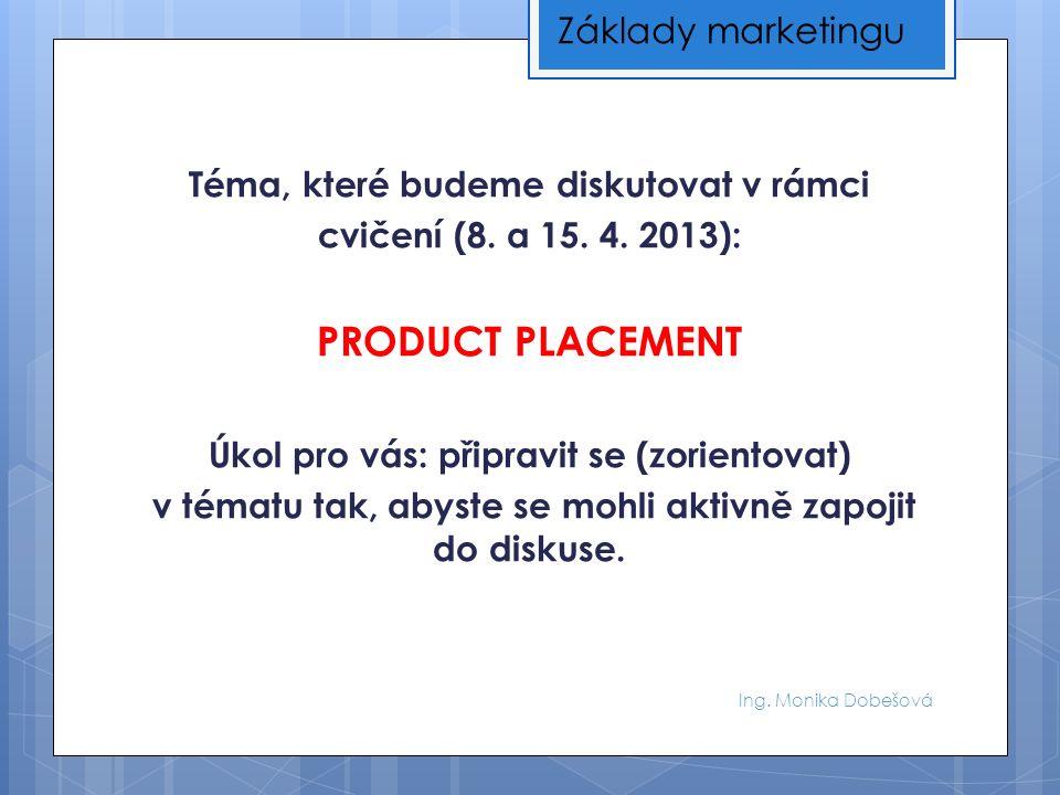 Ing. Monika Dobešová Téma, které budeme diskutovat v rámci cvičení (8.