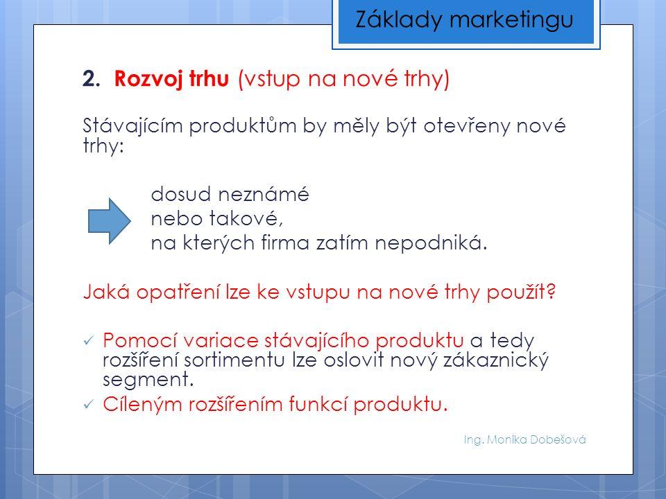 Ing.Monika Dobešová 2. Hvězdy (STARS) Produkty, které mají velký podíl na rychle rostoucím trhu.