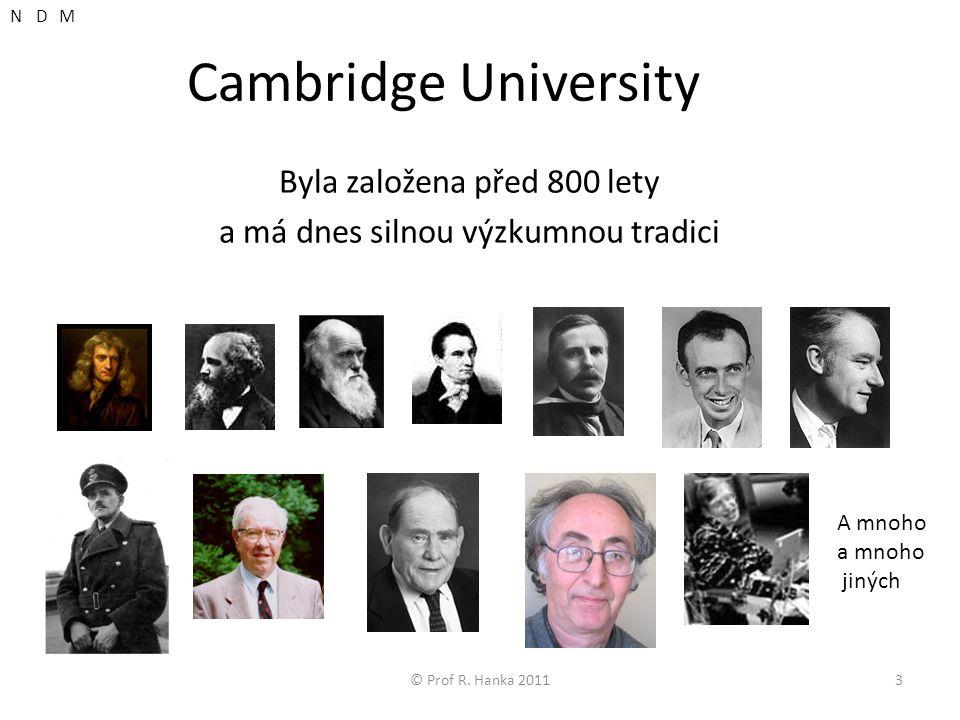 Cambridge University Byla založena před 800 lety a má dnes silnou výzkumnou tradici © Prof R.