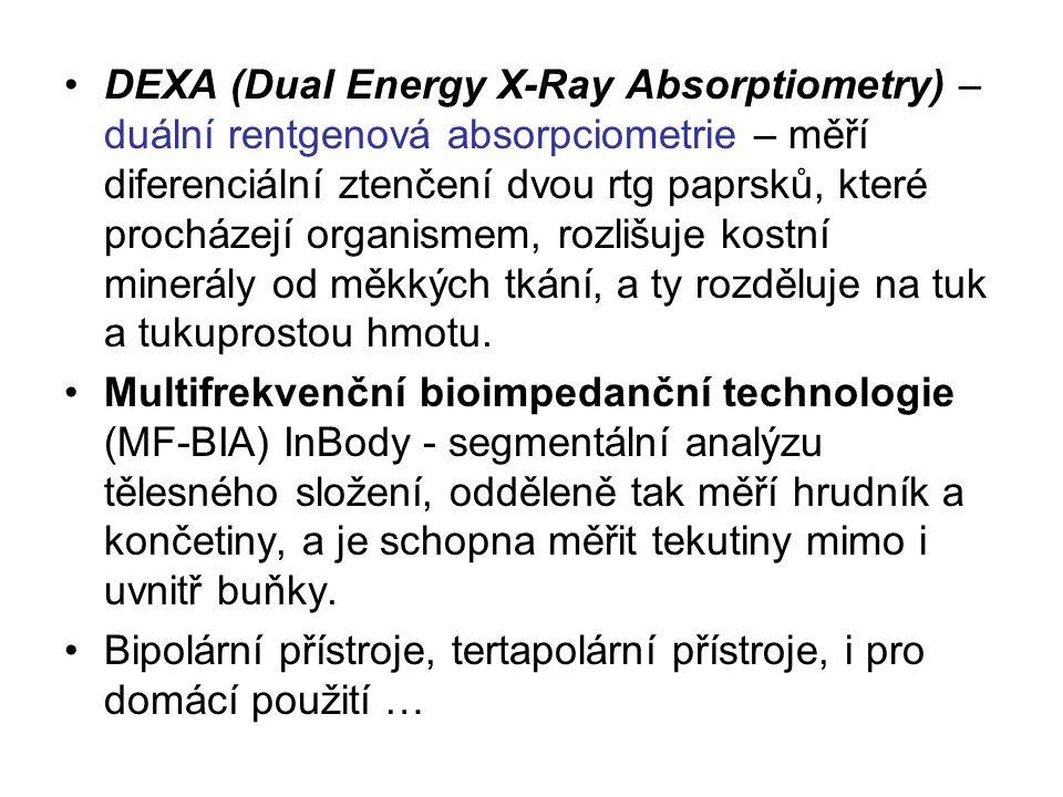 DEXA (Dual Energy X-Ray Absorptiometry) – duální rentgenová absorpciometrie – měří diferenciální ztenčení dvou rtg paprsků, které procházejí organismem, rozlišuje kostní minerály od měkkých tkání, a ty rozděluje na tuk a tukuprostou hmotu.