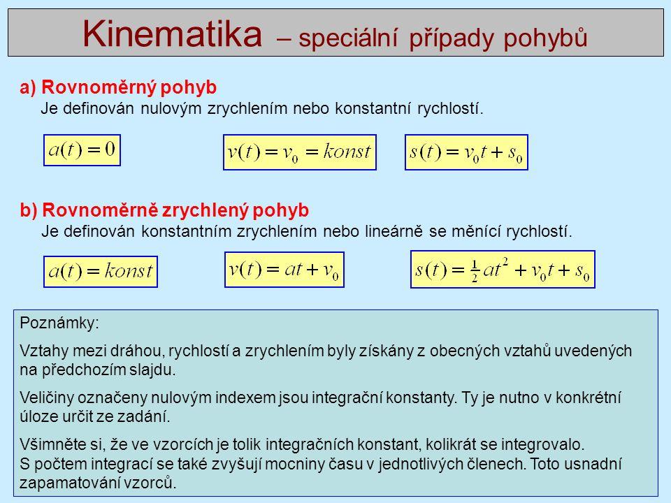 a) Rovnoměrný pohyb Je definován nulovým zrychlením nebo konstantní rychlostí.