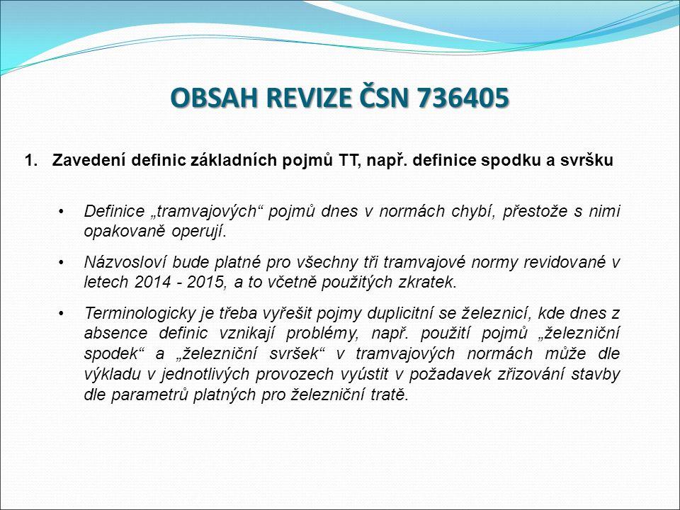 OBSAH REVIZE ČSN 736405 1.Zavedení definic základních pojmů TT, např.