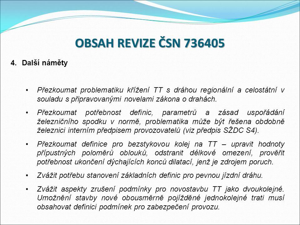 4.Další náměty Přezkoumat problematiku křížení TT s dráhou regionální a celostátní v souladu s připravovanými novelami zákona o drahách.