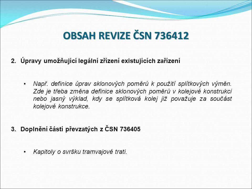 2.Úpravy umožňující legální zřízení existujících zařízení Např.