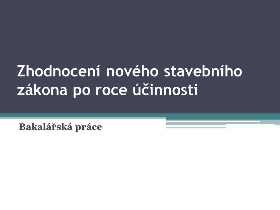 Zhodnocení nového stavebního zákona po roce účinnosti Bakalářská práce