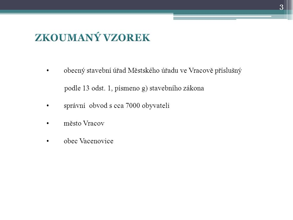 obecný stavební úřad Městského úřadu ve Vracově příslušný podle 13 odst.