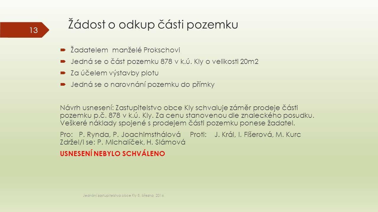 Žádost o odkup části pozemku Jednání zastupitelstva obce Kly 8.