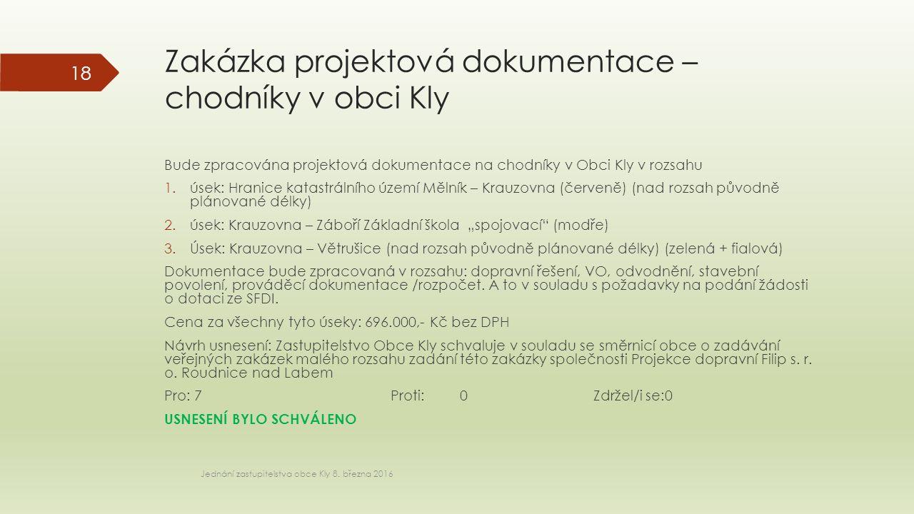 Zakázka projektová dokumentace – chodníky v obci Kly Jednání zastupitelstva obce Kly 8.