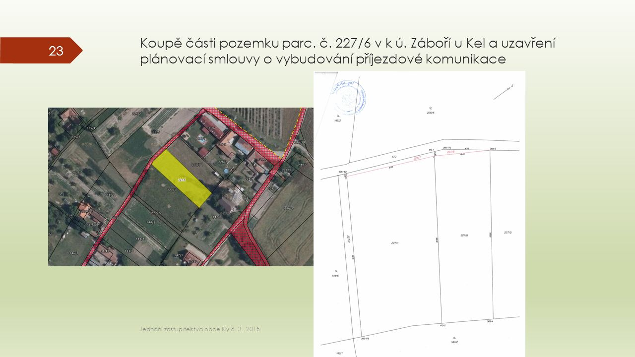 Koupě části pozemku parc. č. 227/6 v k ú.