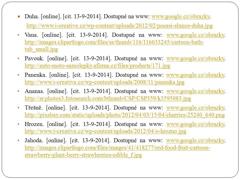 Duha. [online]. [cit. 13-9-2014]. Dostupné na www: www.google.cz/obrazky.www.google.cz/obrazky http://www.i-creative.cz/wp-content/uploads/2012/02/poc