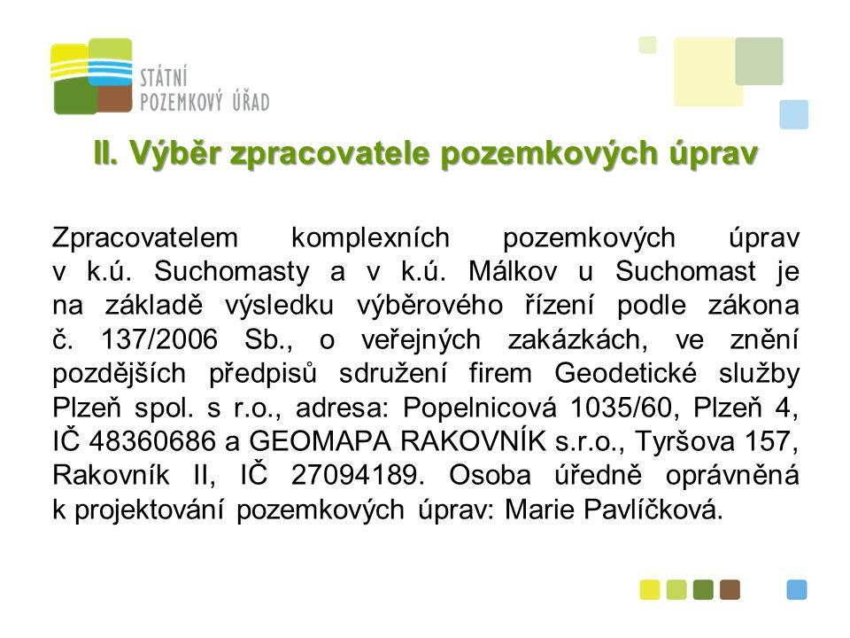 4 II. Výběr zpracovatele pozemkových úprav Zpracovatelem komplexních pozemkových úprav v k.ú.