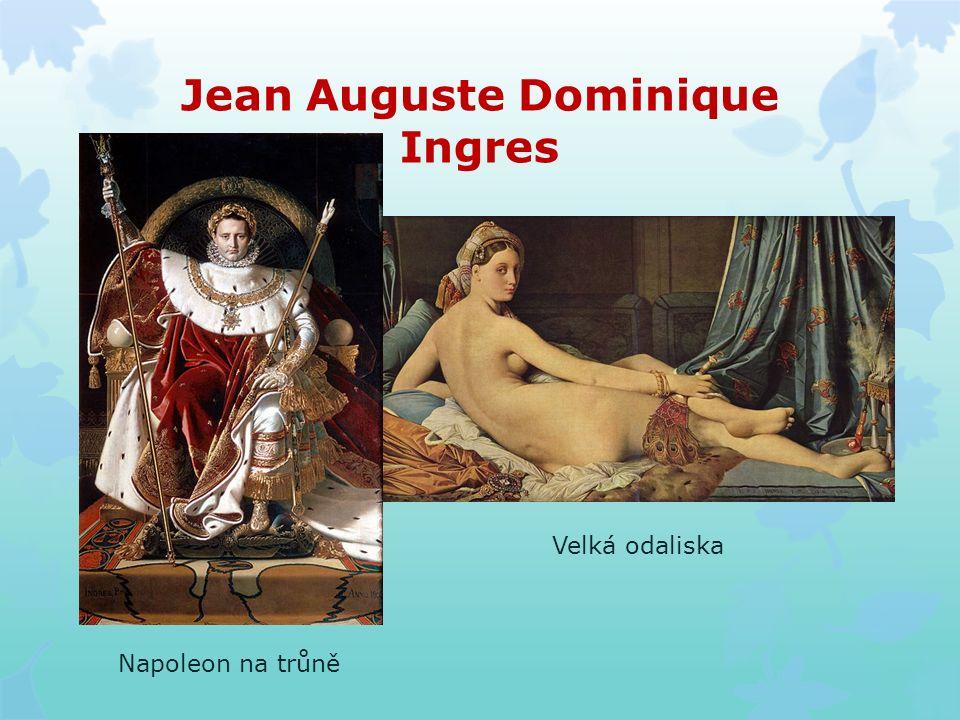 Jean Auguste Dominique Ingres Napoleon na trůně Velká odaliska